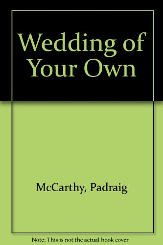 Wedding of Your Own: McCarthy, Padraig