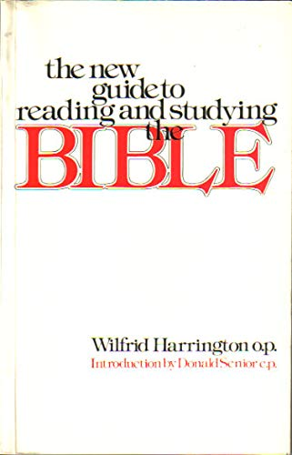 A New Guide to Reading and Studying the Bible (0905092422) by Harrington, Wilfrid J.