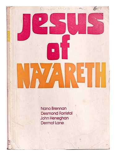 Jesus of Nazareth: Post-primary Catechetical Team: Brennan, Nano