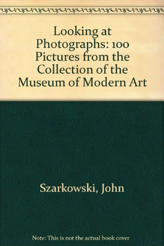 9780905093024: Looking at Photographs: 100 Pictures from the Collection of the Museum of Modern Art