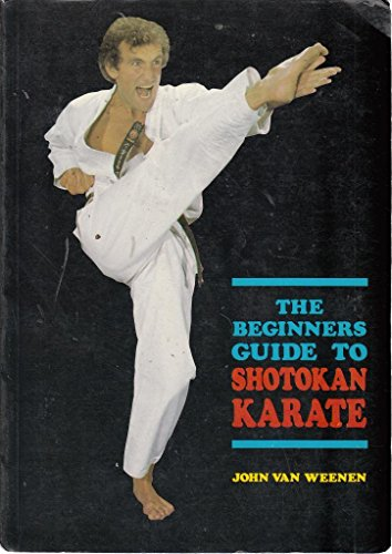 The Beginners Guide to Shotokan Karate (0905095014) by John van Weenen