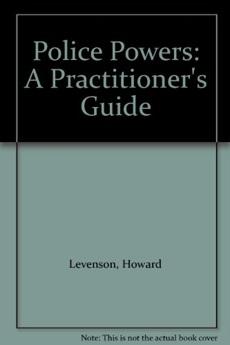 Police Powers: A Practitioner's Guide (0905099621) by Howard Levenson; Fiona Hargreaves; Fiona Fairweather; Ed Cape