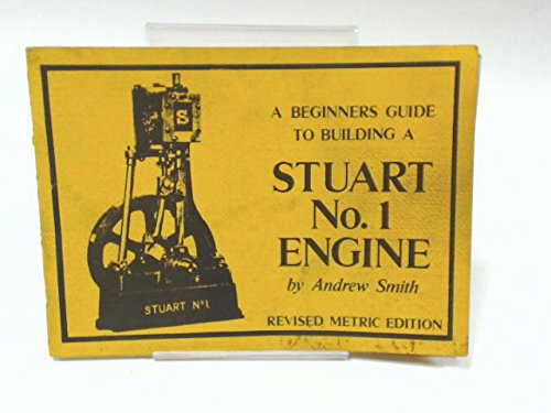 9780905100487: Beginner's Guide to Building the Stuart No.1 Engine