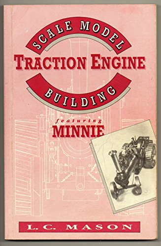 Scale model traction engine buidling: featuring Minnie: MASON L C