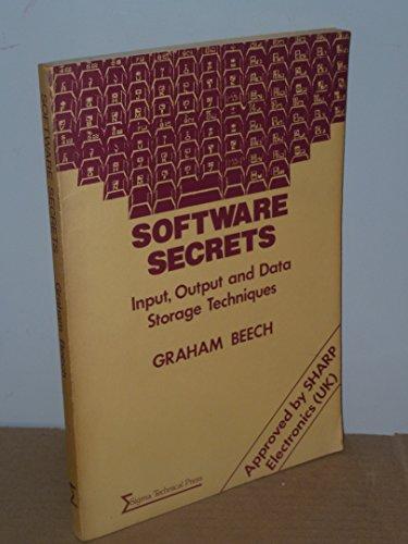Software Secrets: Input, Output and Data Storage: Graham Beech