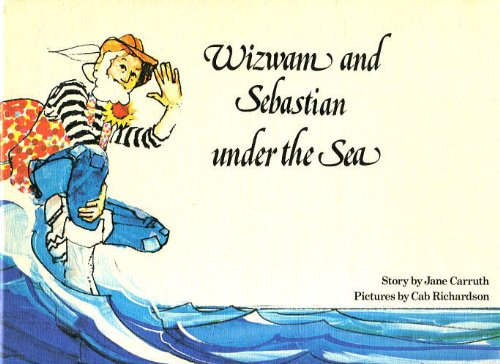 WIZWAM AND ANDREW UNDER THE SEA.: Carruth, Jane.