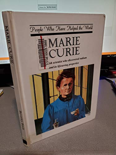 9780905114965: Marie Curie: The Polish Scientist Who Discovered Radium and Its Life-saving Properties (People Who Have Helped the World)