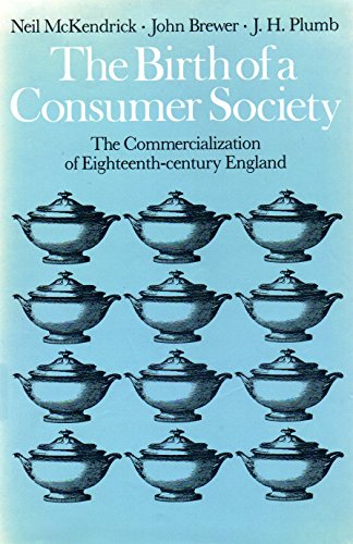 9780905118000: The Birth of a Consumer Society: Commercialization of Eighteenth Century England