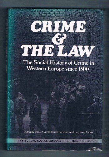 9780905118543: Crime and the Law: The Social History of Crime in Western Europe Since 1500 (The Europa social history of human experience)