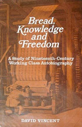 9780905118550: Bread, Knowledge and Freedom: Study of Nineteenth Century Working Class Autobiography