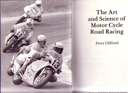 9780905138244: The Art and Science of Motor Cycle Road Racing
