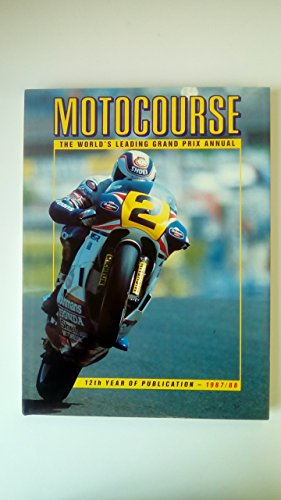 Motocourse. The World's Leading Grand Prix Manual. 1987-88.: Clifford, Peter (editor)