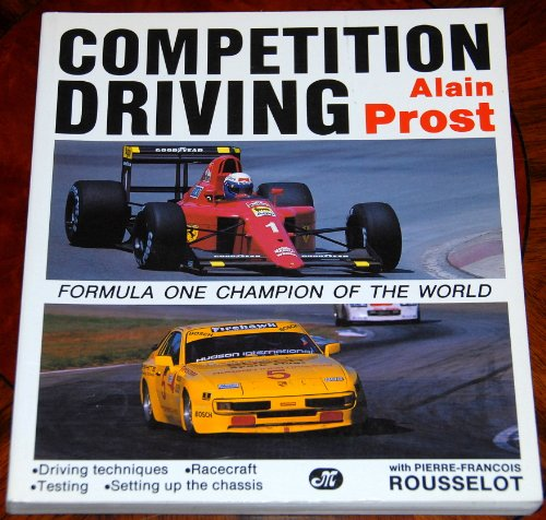 Competition Driving: Prost, Alain; Rousselot,