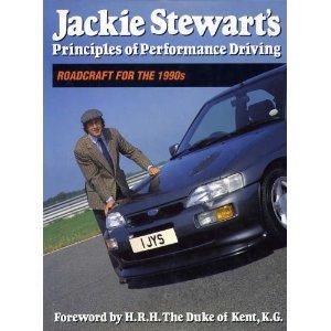 Jackie Stewart's Principles of Performance Driving: Stewart, Jackie; Henry, Alan