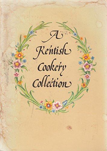 9780905155289: Kentish Cookery Collection: A collection of recipes taken from original sourc...