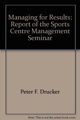 9780905163116: Managing for Results: Report of the Sports Centre Management Seminar
