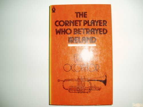 9780905169378: Cornet Player Who Betrayed Ireland