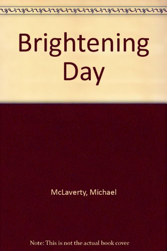The Brightening Day: McLaverty, Michael