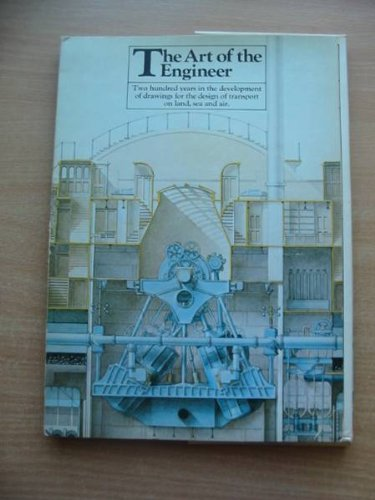 9780905171357: The art of the engineer: Two hundred years in the development of drawings for the design of transport on land, sea, and air