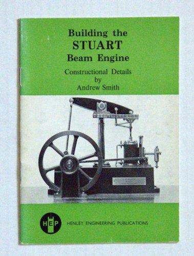 9780905180021: Building the Stuart Beam Engine: Constructional Details