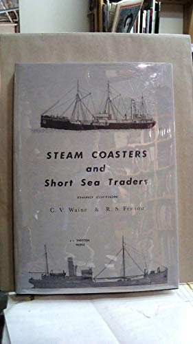 9780905184159: Steam Coasters and Short Sea Traders (Merchant steam series)