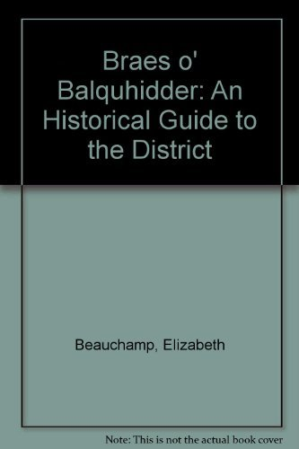The Braes O'Balquhidder (A History and Guide for the Visitor): Beauchamp, Elizabeth