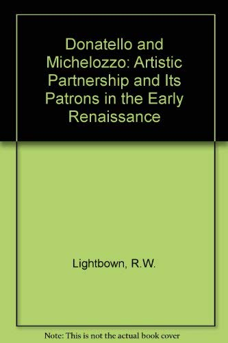 9780905203225: Donatello and Michelozzo: Artistic Partnership and Its Patrons in the Early Renaissance
