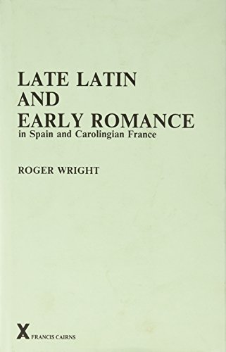 9780905205120: Late Latin and Early Romance: In Spain and Carolingian France (ARCA (Classical & Medieval Texts, Papers & Monographs))