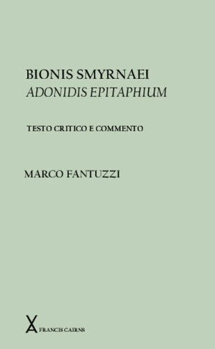 9780905205274: Bionis Smyrnaei Adonidis Epitaphium. Testo critico a commento (Arca Classical and Medieval Texts, Papers and Monographs (Hardcover))