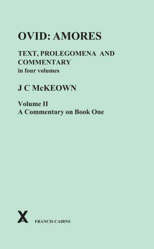 9780905205717: Ovid: Amores. Text Prolegomena and Commentary in Four Volumes. Vol II, Commentary on Book One: A Commentary on Book One v. 2