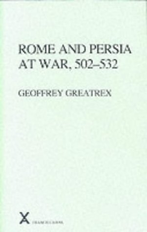 9780905205939: Rome and Persia at War, 502-532 (Arca, 37)
