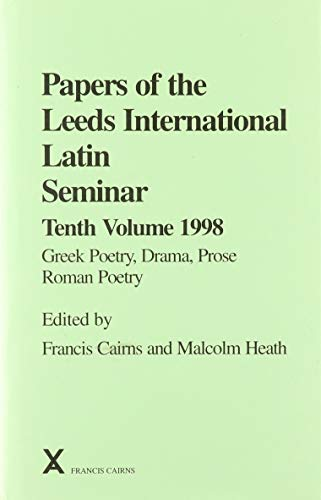 9780905205953: Papers of the Leeds International Latin Seminar 10, 1998: Greek Poetry, Drama, Prose: Roman Poetry (v. 10)