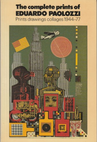 9780905209036: The complete prints of Eduardo Paolozzi: Prints, drawings, collages 1944-77