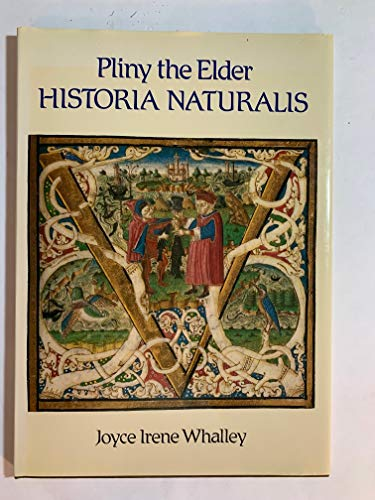 "Historia Naturalis"" of Pliny the Elder: Joyce Irene Whalley"