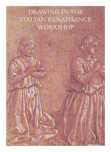 Drawing in the Italian Renaissance Workshop