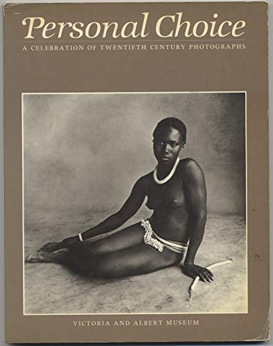 Personal Choice: A Celebration of Twentieth Century Photographs Selected and Introduced by Photog...