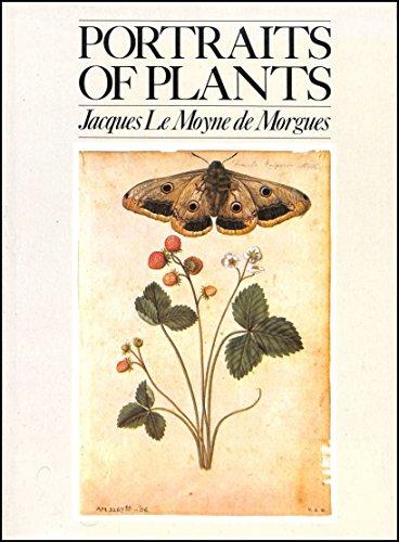 Portraits of Plants: Le Moyne de Morgues, Jacques