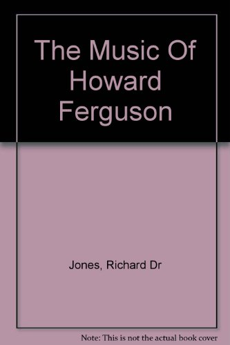 9780905210568: The music of Howard Ferguson, with a memoir by the composer: a symposium