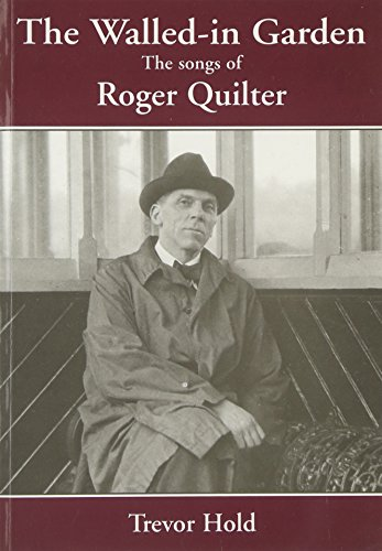 9780905210995: The Walled-in Garden - The Songs Of Roger Quilter