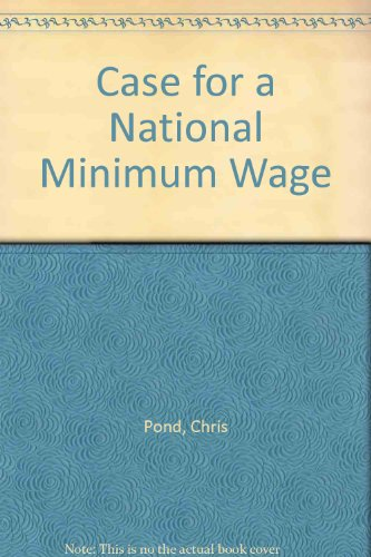 Case for a National Minimum Wage (0905211170) by Pond, Chris; Winyard, Steve