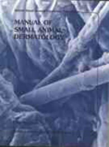 9780905214207: Manual of Small Animal Dermatology (BSAVA British Small Animal Veterinary Association)