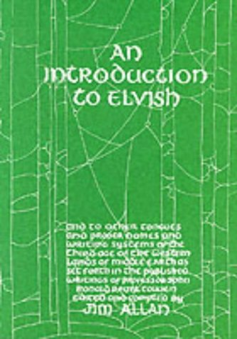 9780905220109: An Introduction to Elvish, Other Tongues, Proper Names and Writing Systems of the Third Age of the Western Lands of Middle-Earth as Set Forth in the Published Writings of Professor John Ronald Reuel Tolkien
