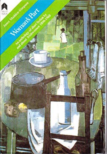 9780905223339: Women's Part: An Anthology of Short Fiction and About Irish Women 1890-1960