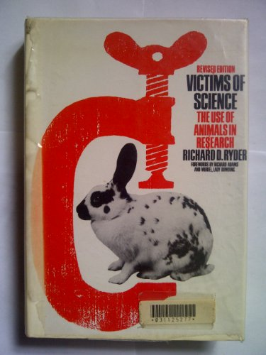 Victims Of Science: The Use Of Animals In Research (SCARCE REVISED SECOND HARDBACK EDITION IN DUS...