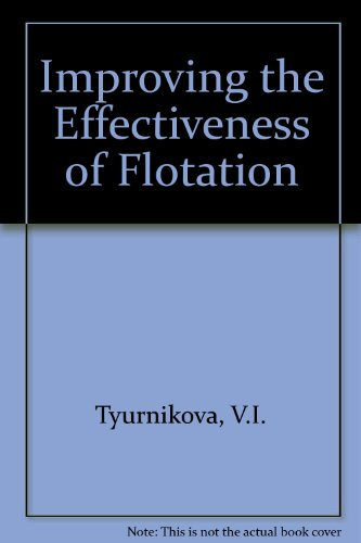 Improving the Effectiveness of Flotation: Tyurnikova, V I & M E Naumov