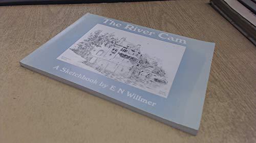 The River Cam: A Sketch-Book: Willmer, E.N.