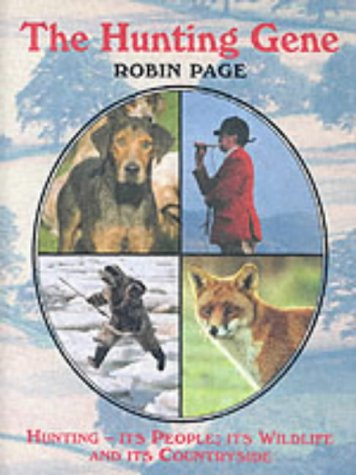The Hunting Gene : Hunting - Its People , Its Wildlife and Its Countryside: Robin Page with a ...