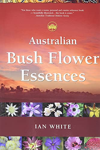 Australian Bush Flower Essences: Ian White