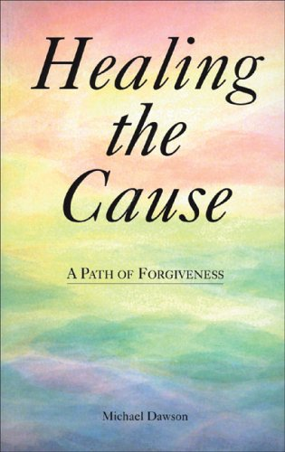 9780905249919: Healing the Cause: A Path of Forgiveness