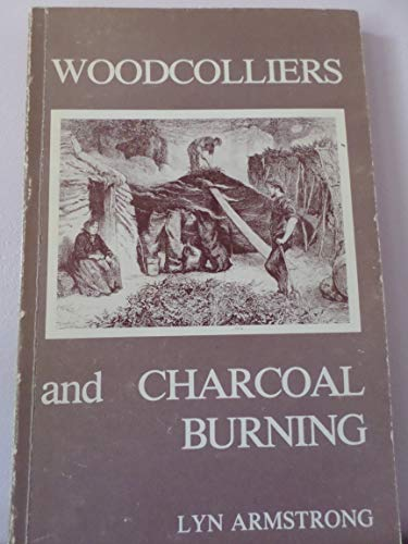 WOODCOLLIERS AND CHARCOAL BURNING: Lyn Armstrong